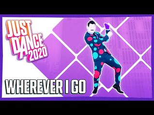 Just Dance 2020 (Unlimited) - Wherever I Go