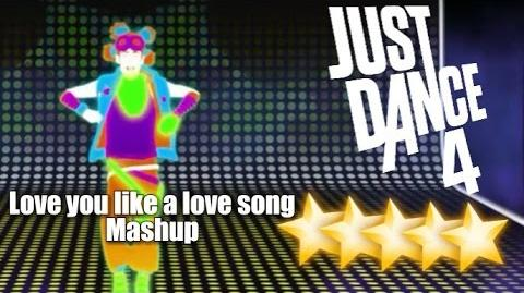 Love You Like A Love Song - Mashup - Just Dance 4 - Wii U