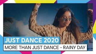 JUST DANCE 2020 – MORE THAN JUST DANCE - RAINY DAY