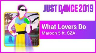 What Lovers Do - Just Dance 2019