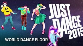 JUST DANCE 2015 WORLD DANCE FLOOR 1