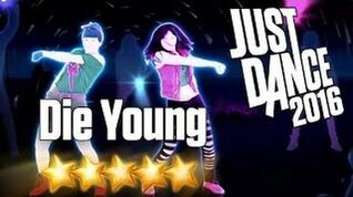 Die Young - Just Dance 2016