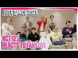 K-Pop Group NCT 127 Reacts to Fan Love - Just Dance 2021