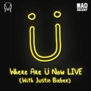 Where Are Ü Now LIVE