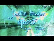 Justin Bieber - Ghost (Lyric Video)