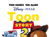 Toon Story 2 (Justin Quintanilla)