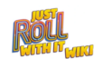 Just Roll With It Series Wiki