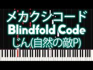 Hatsune Miku - Blindfold Code (メカクシコード) - PIANO MIDI