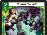 Breach the Veil