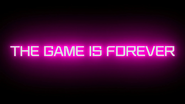 THE GAME IS FOREVER