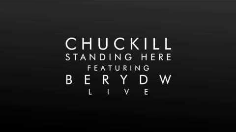 CHUCKILL - Standing Here feat. Berydw LIVE