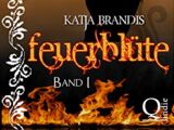 Feuerblüte: Band 1