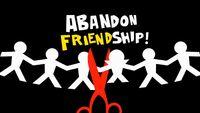 Abandonfriendship! hdtitlecard.jpg
