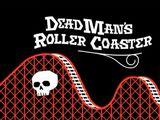 Dead Man's Roller Coaster