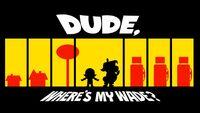 Dudewhere'smywade hdtitlecard.jpg