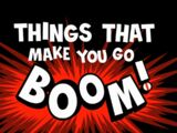 Things That Make You Go Boom!