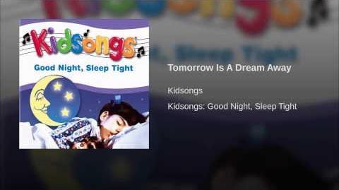 Tomorrow is a Dream Away