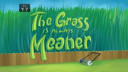 10-2 - The Grass Is Always Meaner.png