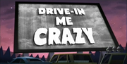 45-2 - Drive-In Me Crazy.png