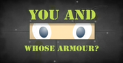 S2 - You And Whose Armour.png