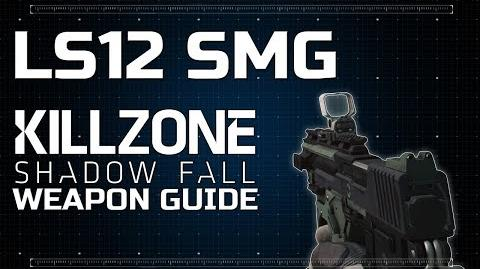 LS12 SMG - Killzone Shadow Fall Weapon Guide