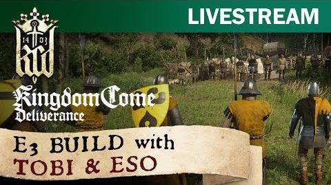 Kingdom Come Deliverance - E3 build with Tobi and ESO