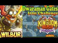 Kingdom Rush Origins HD - Dwaraman Gates Iron (Level 17) Hero Wilbur