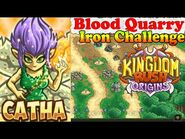 Kingdom Rush Origins HD - Blood Quarry Iron (Level 19) Hero Catha