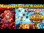 Frozen Rapids Campaign New Tower Melting Furnace Hero Margosa (Level 8) Kingdom Rush Vengeance