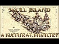 SKULL ISLAND- A NATURAL HISTORY (read the description)