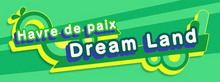 KSA Havre de paix Dream Land.png