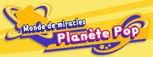 KSA Monde de miracles Planète Pop.png