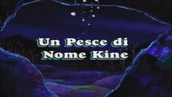 Un pesce di nome Kine.png