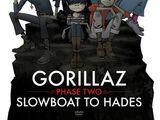 Phase Two: Slowboat To Hades
