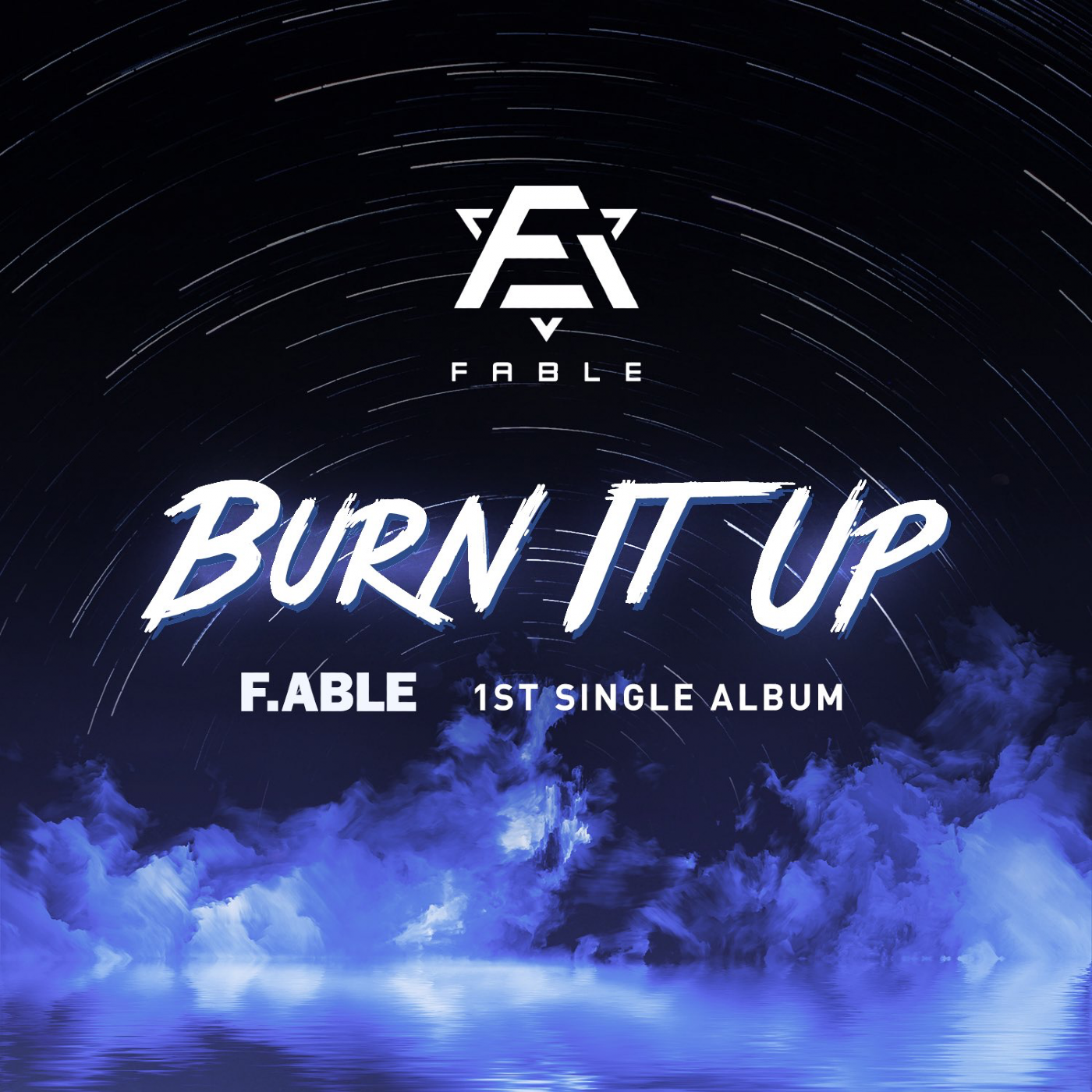 Burn It Up (F.able)