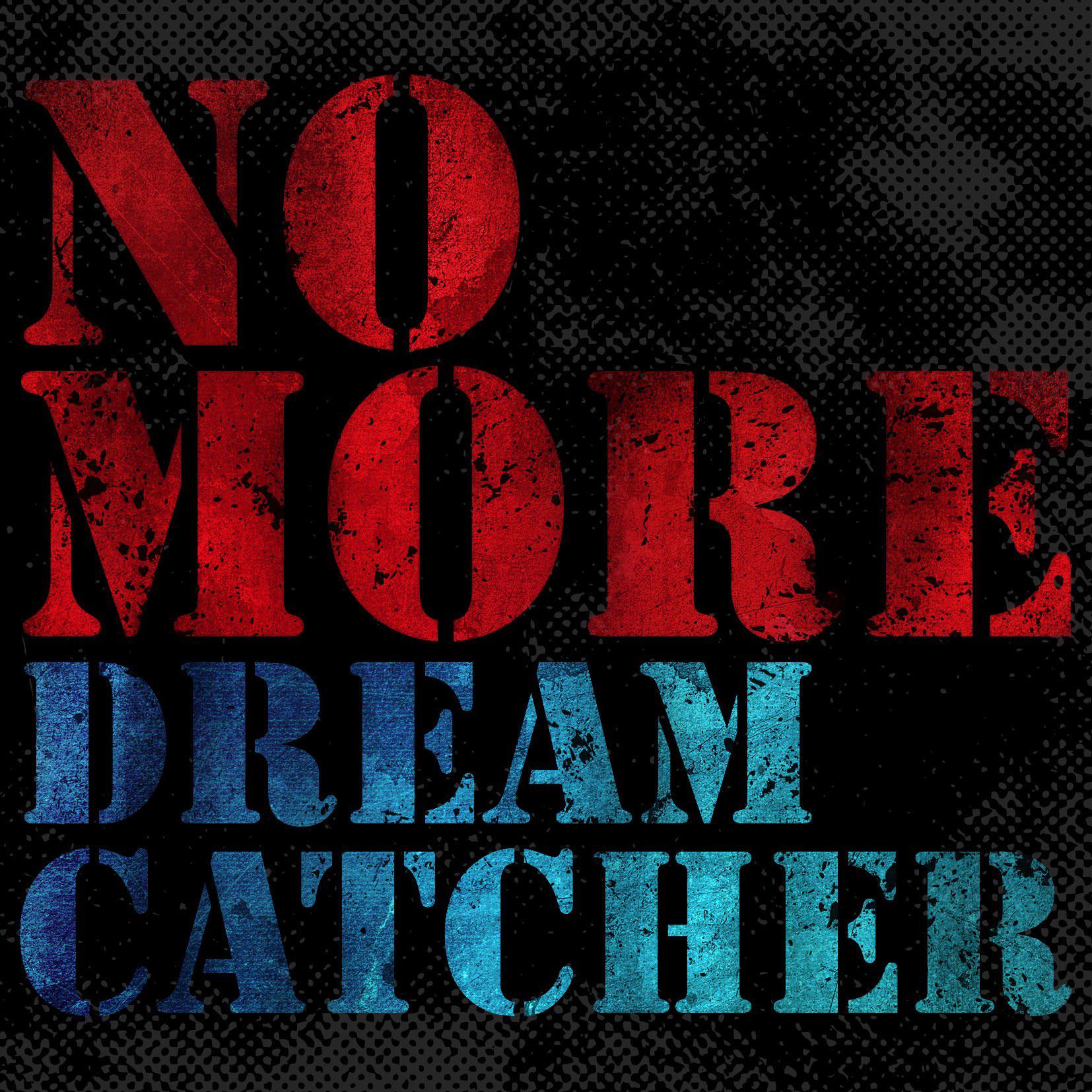 No More (Dreamcatcher)