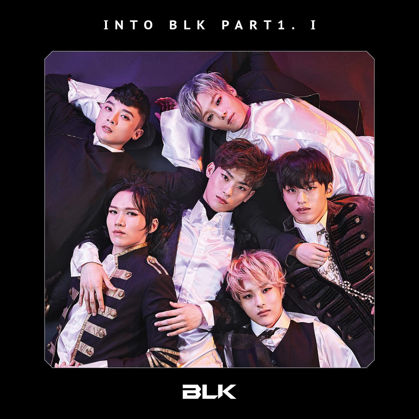 Into BLK Part1. I