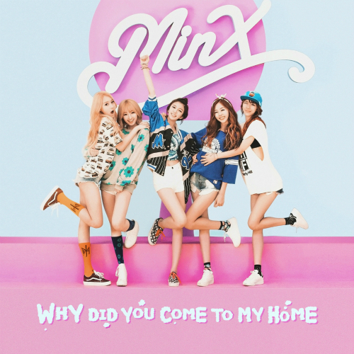 MINX Why Did You Come To My Home cover.png