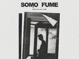 SOMO:Fume