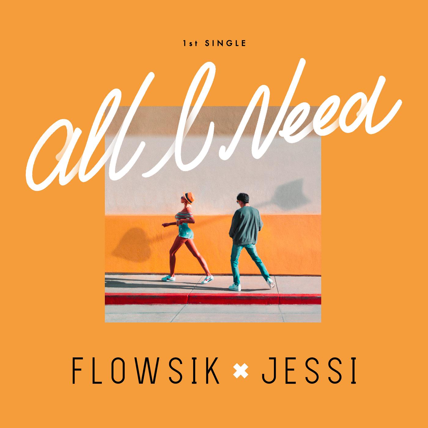 All I Need (Flowsik & Jessi)