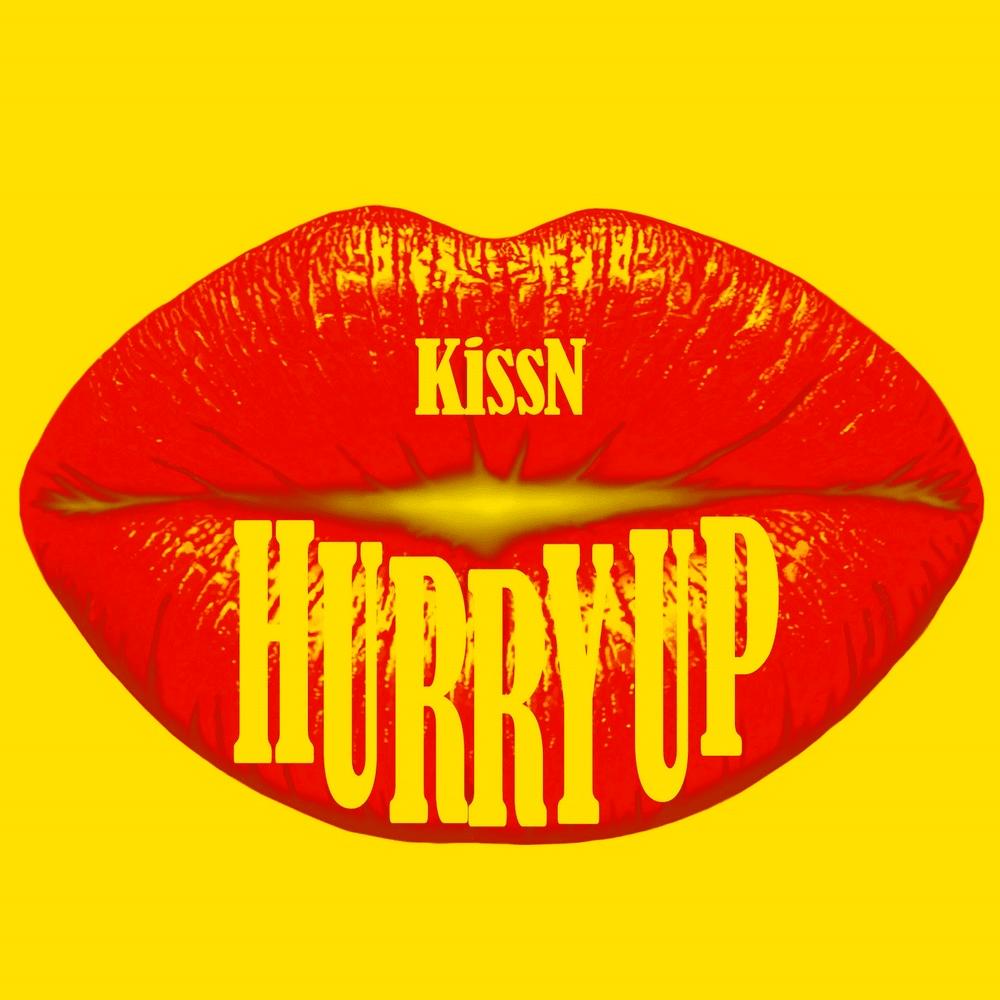 Hurry Up (KissN)