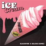 Ice Cream (BLACKPINK & Селена Гомес)