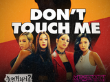 Don't Touch Me (Refund Sisters)