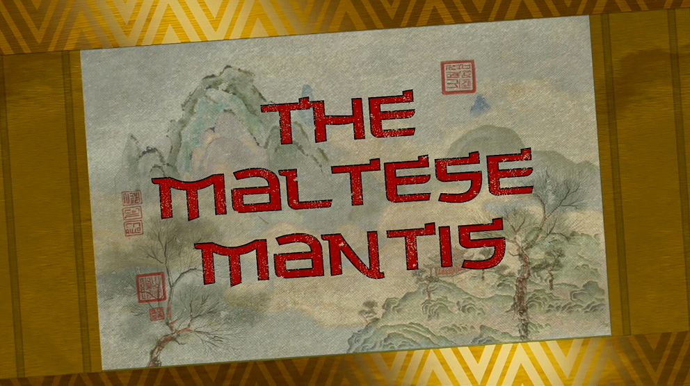 The Maltese Mantis/Transcript