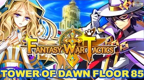 Fantasy War Tactics ToD 85 Tower of Dawn August 2016