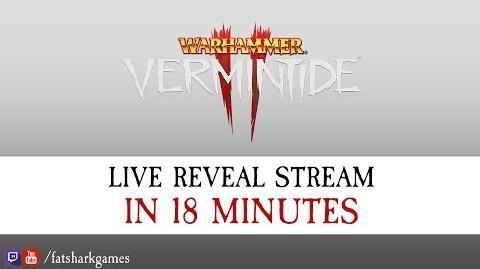 Warhammer Vermintide 2 – Reveal Stream in 18 minutes (Short version)
