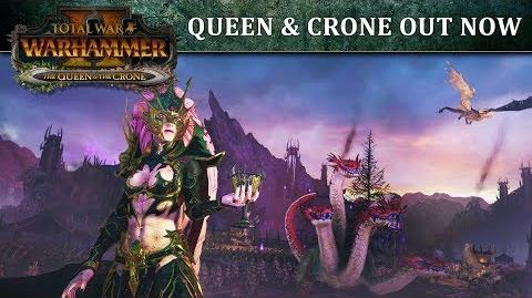 Total War WARHAMMER 2 - Queen and the Crone Out Now COMBI