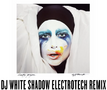 Lady Gaga - Applause (DJ White Shadow Electrotech Remix)