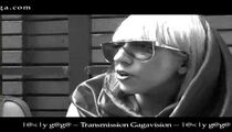 Transmission Gagavision E8 - 'Day with Gaga, Part 2' 001
