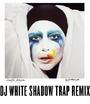 Lady Gaga - Applause (DJ White Shadow Trap Remix)